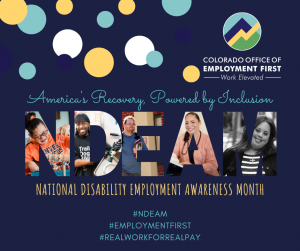 Dark blue graphic with photos cut out into letters that spell NDEAM. Text on the graphic says: America's Recovery, Powered by Inclusion, NDEAM National Disability Employment Awareness Month #NDEAM #EmploymentFirst #Realworkforrealpay